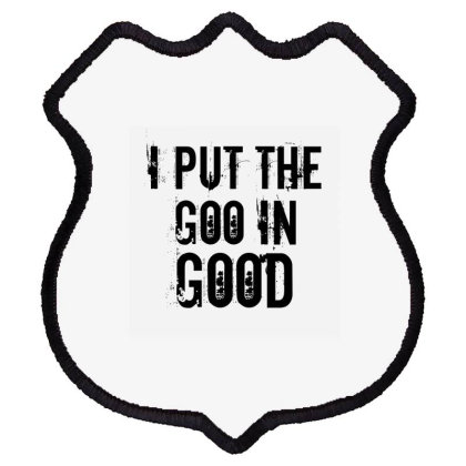 Goo In Good Shield Patch Designed By Perfect Designers