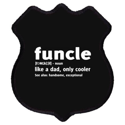 Funcle Fun Uncle Humor Shield Patch Designed By Lyly