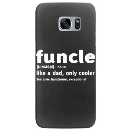Funcle Fun Uncle Humor Samsung Galaxy S7 Edge Case Designed By Lyly
