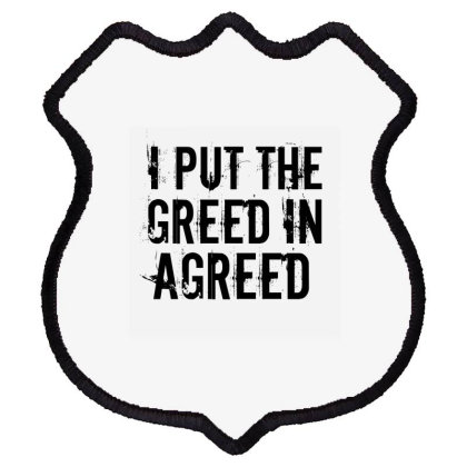 Greed In Agreed Shield Patch Designed By Perfect Designers