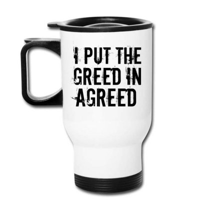 Greed In Agreed Travel Mug Designed By Perfect Designers
