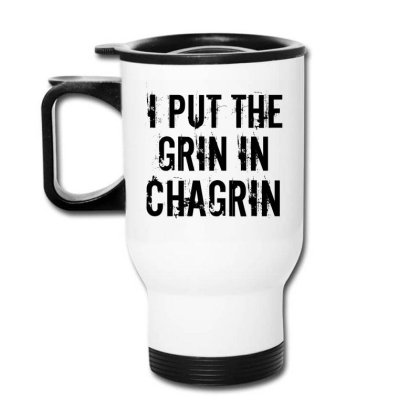 Grin In Chagrin Travel Mug Designed By Perfect Designers