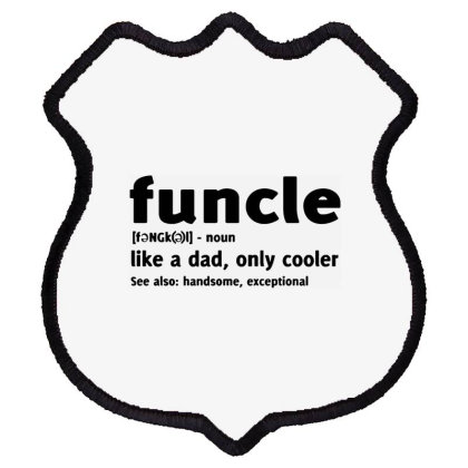 Funcle Fun Uncle Humor1 Shield Patch Designed By Lyly
