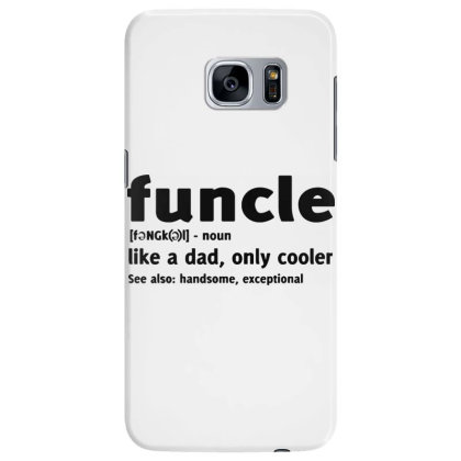 Funcle Fun Uncle Humor1 Samsung Galaxy S7 Edge Case Designed By Lyly