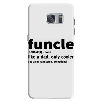 Funcle Fun Uncle Humor1 Samsung Galaxy S7 Case Designed By Lyly