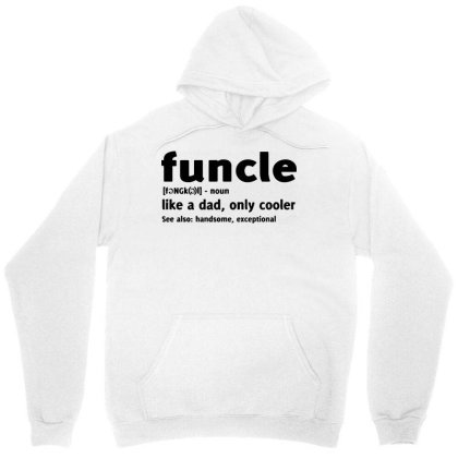 Funcle Fun Uncle Humor1 Unisex Hoodie Designed By Lyly