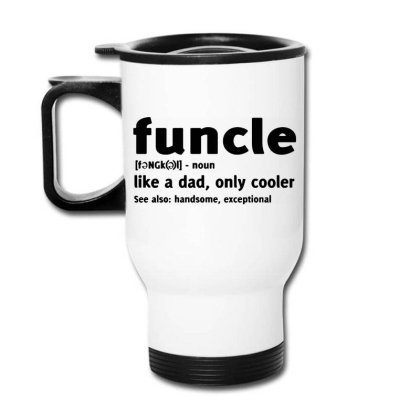 Funcle Fun Uncle Humor1 Travel Mug Designed By Lyly
