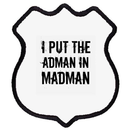 Adman In Madman Shield Patch Designed By Perfect Designers