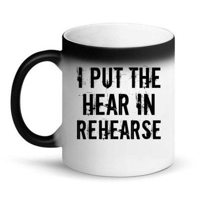 Hear In Rehearse Magic Mug Designed By Perfect Designers