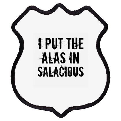 Alas In Salacious Shield Patch Designed By Perfect Designers
