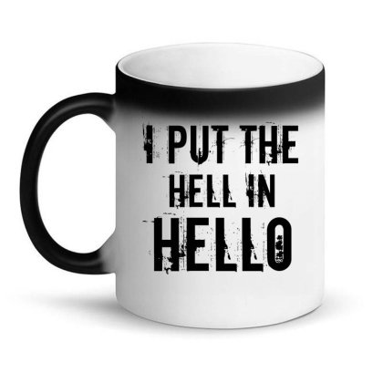 Hell In Hello Magic Mug Designed By Perfect Designers