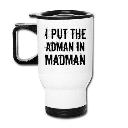 Adman In Madman Travel Mug Designed By Perfect Designers
