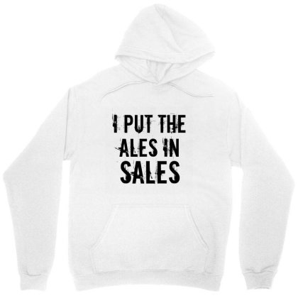 Ales In Sales Unisex Hoodie Designed By Perfect Designers