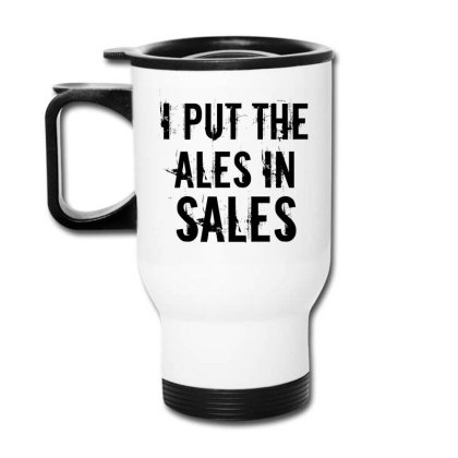 Ales In Sales Travel Mug Designed By Perfect Designers
