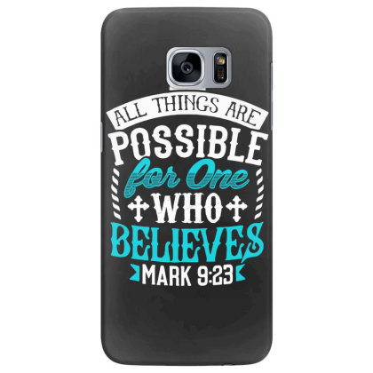 All Things Are Possinle For One Who Believes Samsung Galaxy S7 Edge Case Designed By Love Shiga