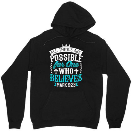 All Things Are Possinle For One Who Believes Unisex Hoodie Designed By Love Shiga