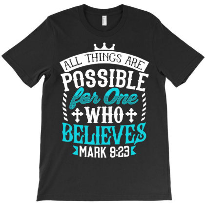 All Things Are Possinle For One Who Believes T-shirt Designed By Love Shiga