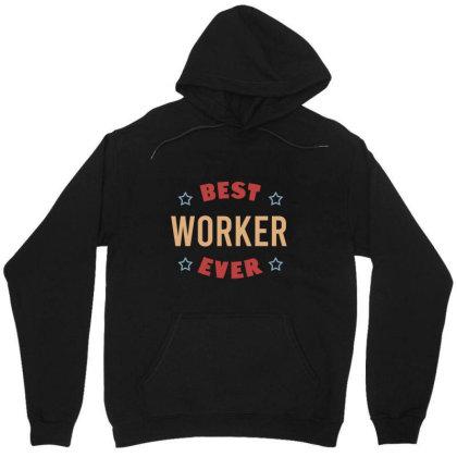 Best Worker Ever Unisex Hoodie Designed By Cypryanus