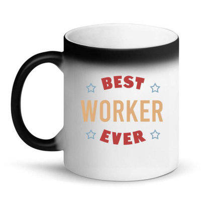 Best Worker Ever Magic Mug Designed By Cypryanus