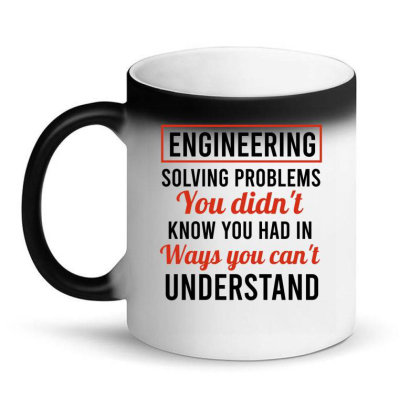 Engineering Solving Problems You Didn't Know You Had In Ways You Can't Magic Mug Designed By Cypryanus