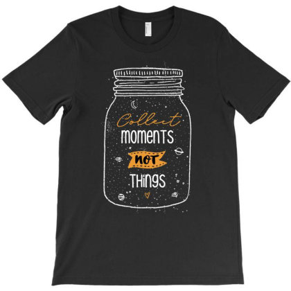 Collect Moments Not Things Cute Gift T-shirt Designed By Koalastudio