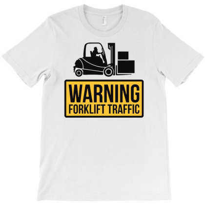Warning Forklift Traffic Funny T-shirt Designed By Anma4547