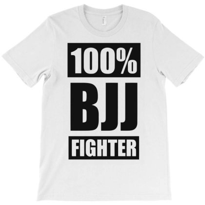 Bjj Fighter 100 Percent Funny T-shirt Designed By Anma4547