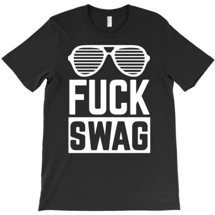 Fuck Swag T-shirt Designed By Anma4547