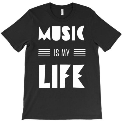 Music Is My Life Funny T-shirt Designed By Anma4547