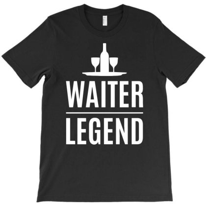 Waiter Legend T-shirt Designed By Anma4547