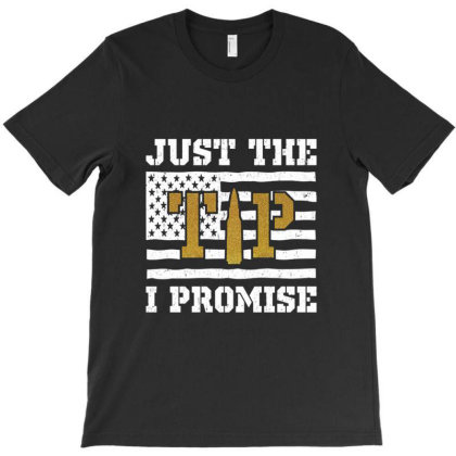 Funny Just The Tip I Promise T-shirt Designed By Cuser4069