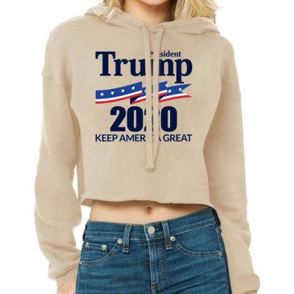 President Trump 2020   Keep America Great Cropped Hoodie Designed By Ww'80s
