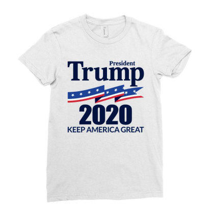 President Trump 2020   Keep America Great Ladies Fitted T-shirt Designed By Ww'80s