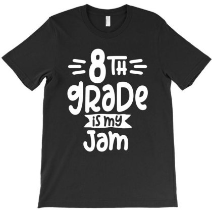 8th Eighth Grade Is My Jam Back To School T-shirt Designed By Cidolopez