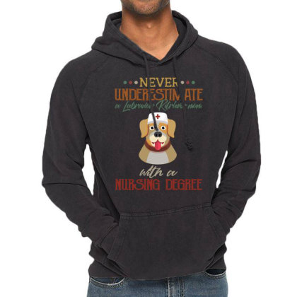 Never Underestimate A Labrador Retriever Mom With A Nursing Degree Vintage Hoodie Designed By Vip.pro123