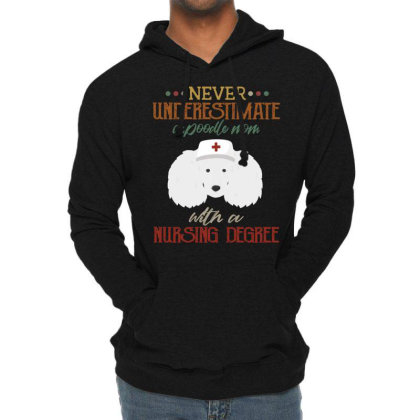 Never Underestimate A Poodle Rtle Mom With A Nursing Degree Lightweight Hoodie Designed By Vip.pro123