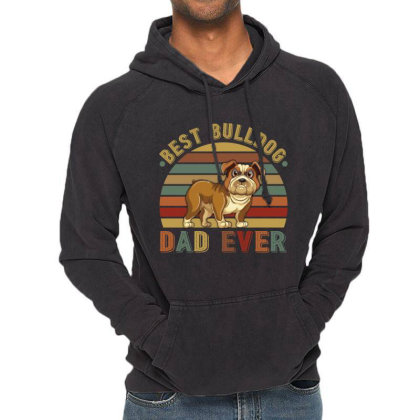 Best Bulldog Dad Ever Retro Vintage Father's Day Vintage Hoodie Designed By Vip.pro123