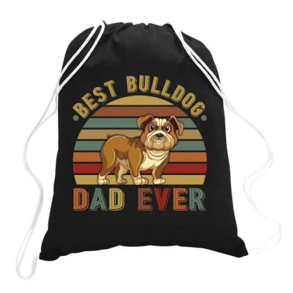 Best Bulldog Dad Ever Retro Vintage Father's Day Drawstring Bags Designed By Vip.pro123