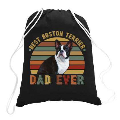 Best Boston Terrier Dad Ever Retro Vintage Father's Day Drawstring Bags Designed By Vip.pro123