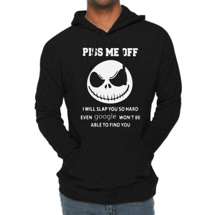 Piss Me Off I Will Slap You So Hard Lightweight Hoodie Designed By Tht
