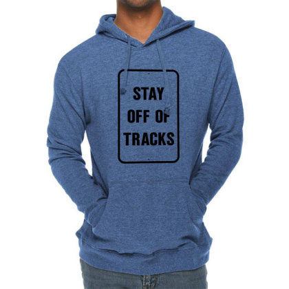 Stay Off The Tracks Lightweight Hoodie Designed By Jarl Cedric