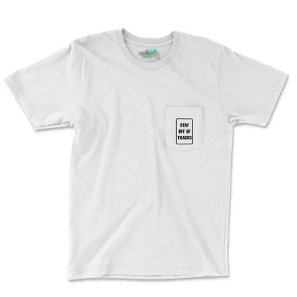 Stay Off The Tracks Pocket T-shirt Designed By Jarl Cedric