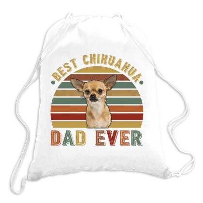 Best Chihuahua Dad Ever Retro Vintage Father's Day Drawstring Bags Designed By Vip.pro123
