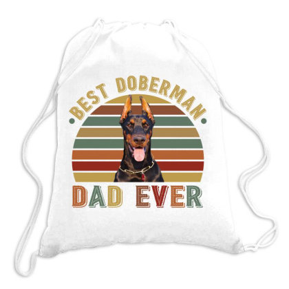 Best Doberman   Dad Ever Retro Vintage Father's Day Drawstring Bags Designed By Vip.pro123