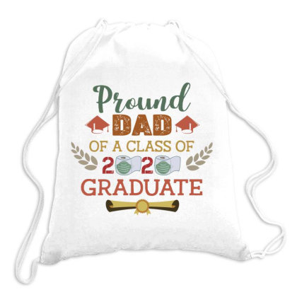 Proud Dad Of A Class Of 2020 Graduate Vintage Father's Day Gift Drawstring Bags Designed By Vip.pro123
