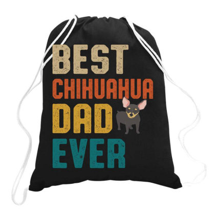 Best Chihuahua Dad Ever Retro Vintage  Father's Day Gift Drawstring Bags Designed By Vip.pro123