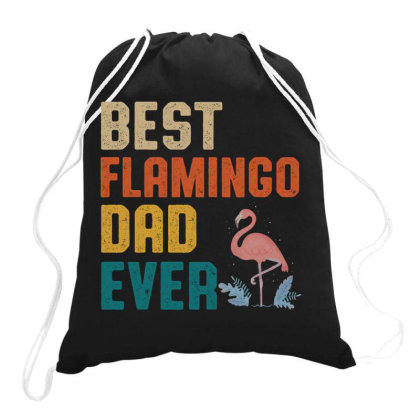 Best Flamingo Dad Ever Retro Vintage  Father's Day Gift Drawstring Bags Designed By Vip.pro123