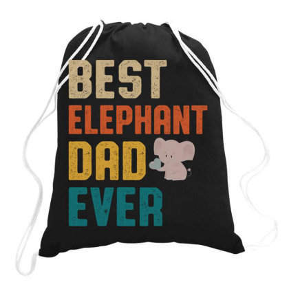 Best Elephant Dad Ever Retro Vintage  Father's Day Gift Drawstring Bags Designed By Vip.pro123