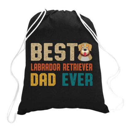 Best Labrador Retriever Dad Ever Retro Vintage  Father's Day Gift Drawstring Bags Designed By Vip.pro123