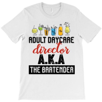 Adult Daycare Director Aka The Bartender Retro Vintage T-shirt Designed By Vip.pro123